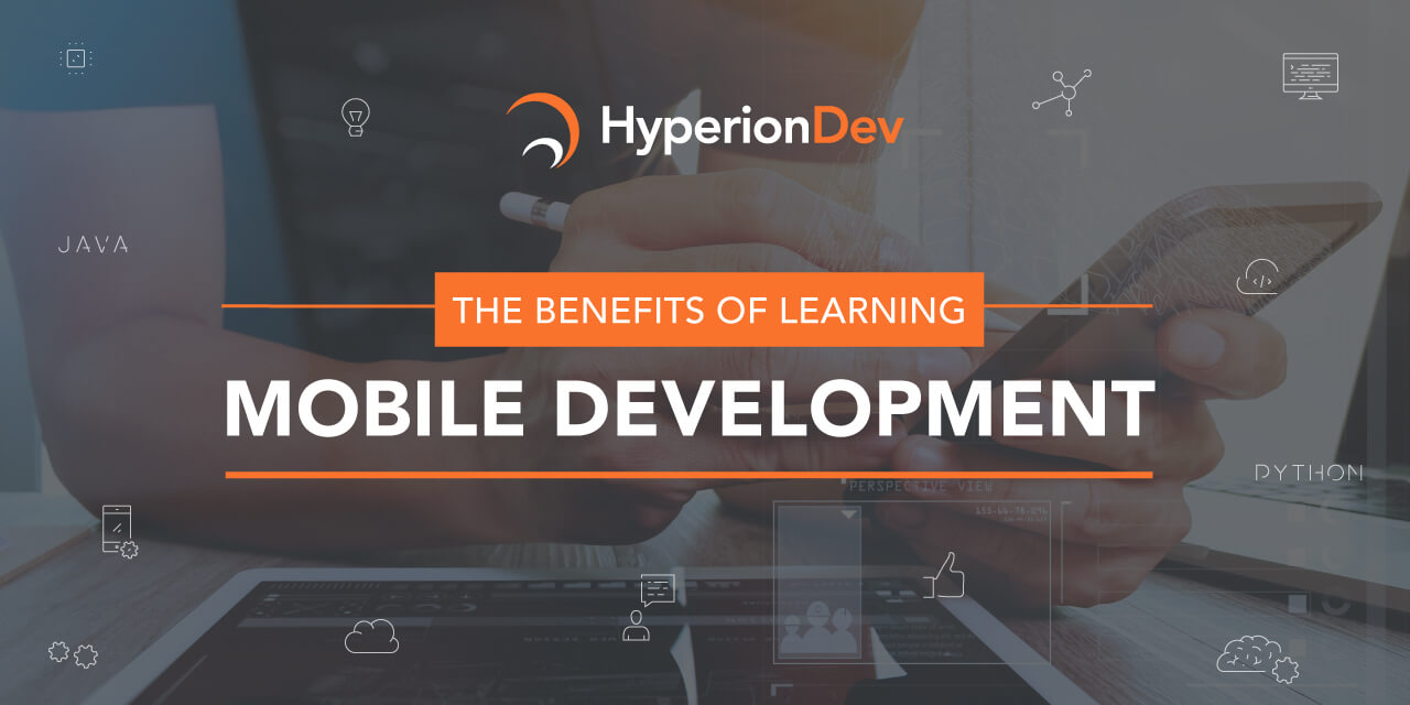 Hyperion Development teaches mobile development for a slew of reasons. See why you should learn it with this guide.
